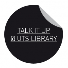 Talk it up! @ UTS:Library