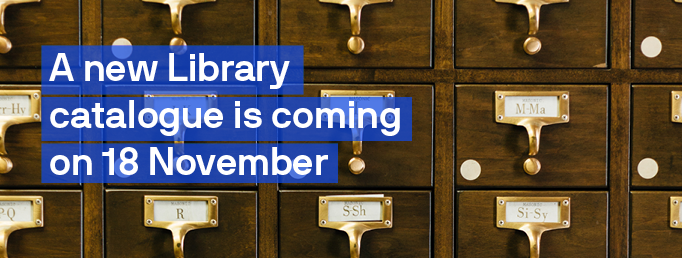 A new Library Catalogue is coming on 18 November