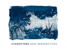 Cyanotypes: New Perspectives